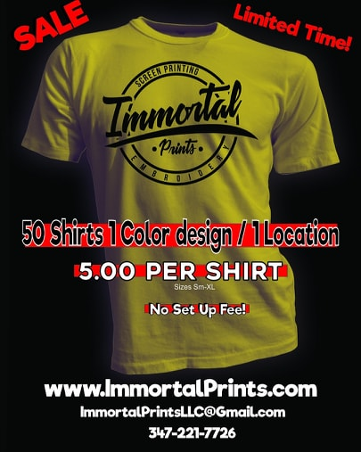 Immortal Prints is offering an amazing deal on T-Shirts! 50 shirts, 1 color design,1 location for $5 dollars each!!
